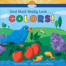 God Must Really Love...COLORS!