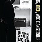 Young, Rich and Dangerous | The Making of a Music Mogul