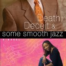 Death, Deciet & Some Smooth Jazz
