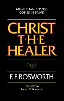 Christ, the Healer (Paperback) by F. F. Bosworth Like NEW