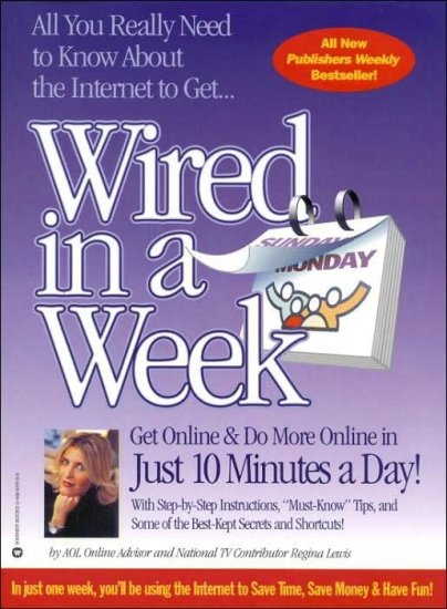 """Wired in a Week 7.0: """"Must-Know"""" Tips Plus Real Life Examples and Step-by-Step Instructions NEW"""