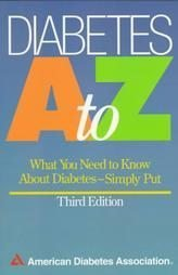 Diabetes A to Z - What You Need to Know About Diabetes Simply Put (Paperback) NEW