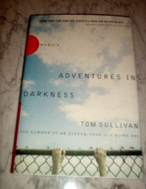 Adventures in Darkness: Memoirs of an Eleven-Year-Old Blind Boy (Hardcover) Tom Sullivan NEW Book
