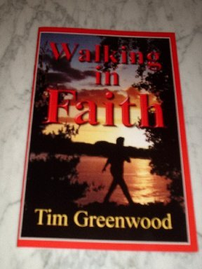 Walking in Faith Testimony and Teaching by TIM GREENWOOD (Paperback) NEW