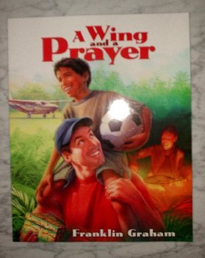 A Wing and a Prayer (Paperback) by Franklin Graham NEW
