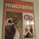 VINTAGE MACRAME BOOK STEP BY STEP  MANUAL SHOWS KNOTS TECHNIQUES 22 PROJECTS 1970 FREE SHIPPING