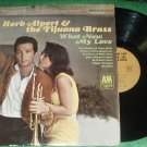 HERB ALPERT & THE TIJUANA BRASS WHAT NOW MY LOVE RECORD