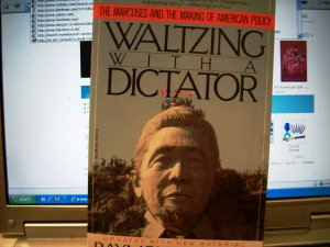 Waltzing With A Dictator - Raymond Bonner