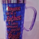 """Anyone can be a Dad..."" Stainless Steel Travel Mug $17.99 #17210"