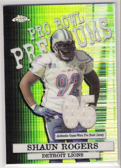 2005 TOPPS CHROME PRO BOWL PREMIUMS SHAUN ROGERS LIONS GAME-WORN PRO BOWL JERSEY