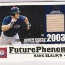 2003 TOPPS FUTURE PHENOMS HANK BLALOCK RANGERS GAME USED BAT CARD