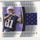 2003 SP AUTHENTIC BETHEL JOHNSON PATRIOTS AUTHENTIC THREADS JERSEY CARD