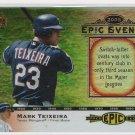 2005 UPPER DECK EPIC EVENTS MARK TEIXEIRA RANGERS CARD #'D 218/675!