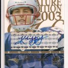2003 SP SIGNATURE EDITION KLIFF KINGSBURY PATRIOTS BLUE INK ROOKIE AUTO