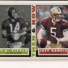 2001 TOPPS HERITAGE Y.A. TITTLE/JEFF GARCIA THEN & NOW INSERT CARD