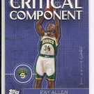 2005-06 TOPPS RAY ALLEN CRITICAL COMPONENT CARD