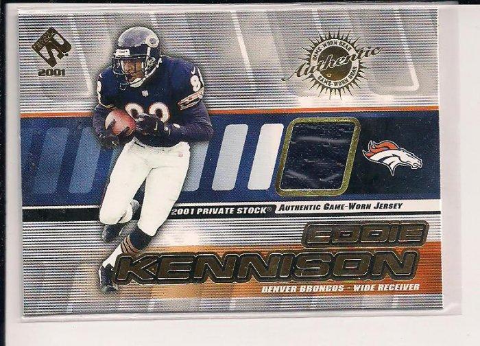 EDDIE KENNISON BRONCOS 2001 PRIVATE STOCK GAME-WORN JERSEY CARD