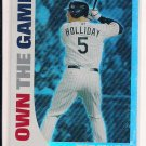 MATT HOLLIDAY ROCKIES 2008 TOPPS OWN THE GAME CARD