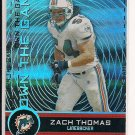 ZACH THOMAS DOLPHINS 2007 TOPPS OWN THE GAME INSERT