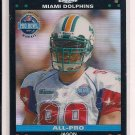 JASON TAYLOR DOLPHINS 2007 TOPPS CHROME ALL-PRO REFRACTOR