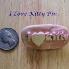 Handmade ~I LOVE KITTY PIN~ HM Kiln Fired Jewelry