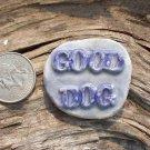 Mosaic Tiles *~GOOD DOG~* 1 HM  Kiln Fired