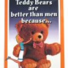 Teddy Bears are Better Than Men