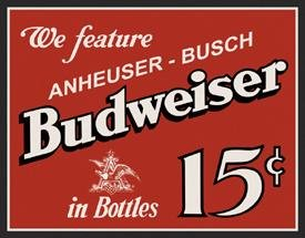 Budweiser Beer Bottles 15 Cents Tin Sign #995
