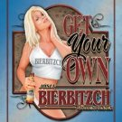 Bierbitzch Beer Get Your Own Tin Sign #1461