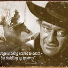 John Wayne Courage Movie Tin Sign #1429