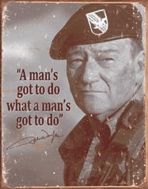 John Wayne Man's Gotta Do Movie Tin Sign #1495
