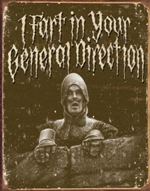 Monty Python Fart In Your Direction Tin Sign #1407