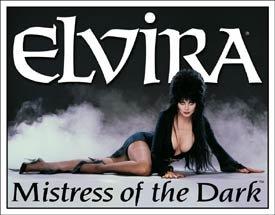 Elvira Mistress Tin Sign #1459