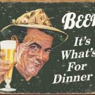 Beer For Dinner Tin Sign #1424