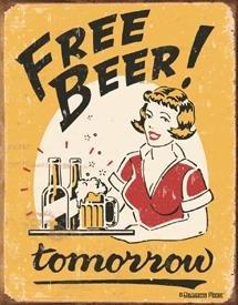 Free Beer Tomorrow Tin Sign #1290