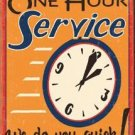One Hour Service Tin Sign #1194