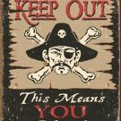Keep Out Pirate Tin Sign #1289