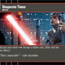 #18 Desperate Times (ESB rare) Star Wars TCG