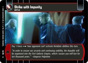 #34 Strike with Impunity Star Wars TCG (ROTS rare)