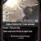 Obliterate the Base BSG-083 (U) Battlestar Galactica CCG