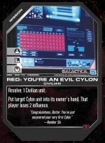 Red: You're an Evil Cylon BSG-089 (C) Battlestar Galactica CCG