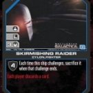 Skirmishing Raider BSG-172 (C) Battlestar Galactica CCG
