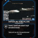 Astral Queen, Hitch in the Plan BTR-132 (C) Battlestar Galactica CCG