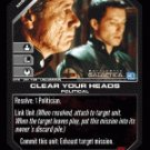 Clear Your Heads BTR-051 (U) Battlestar Galactica CCG