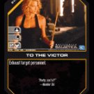 To the Victor BTR-038 (C) Battlestar Galactica CCG
