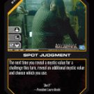 Spot Judgment BTR-032 (U) Battlestar Galactica CCG