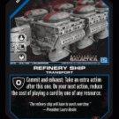 Refinery Ship BTR-164 (U) Battlestar Galactica CCG