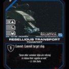 Gideon, Rebellious Transport BTR-150 (U) Battlestar Galactica CCG