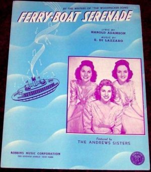 Ferry Boat Serenade, The Andrew Sisters 1940