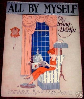 All By Myself, Irving Berlin